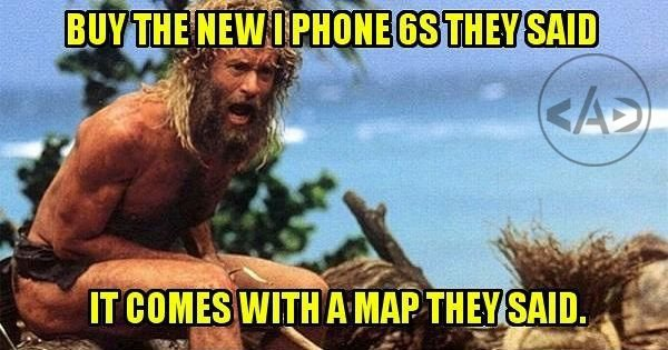 Buy the new IPhone 6s they said it comes with a map they said
