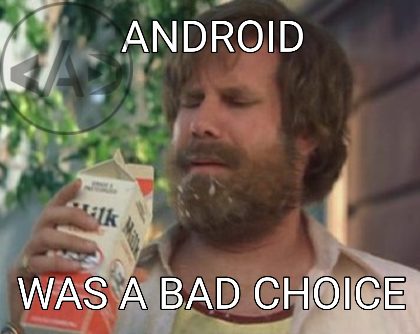 Android was a bad choice