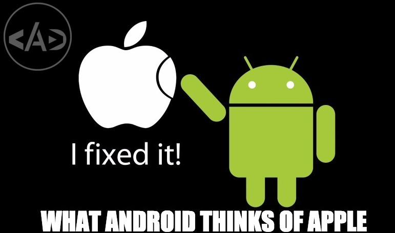 what android thinks of APPLE